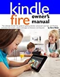 img - for Kindle Fire Owner's Manual: The ultimate Kindle Fire guide to getting started, advanced user tips, and finding unlimited free books, videos and apps on Amazon and beyond book / textbook / text book