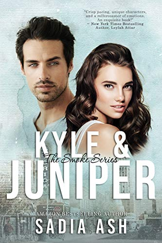 Kyle and Juniper (Smoke Series Book 2) by [Ash, Sadia]
