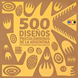 500 Pre-Columbian Designs from Argentina, , 9508891815
