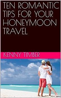 TEN ROMANTIC TIPS FOR YOUR HONEYMOON TRAVEL