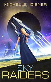 Sky Raiders by [Diener, Michelle]