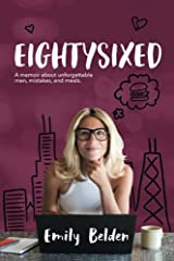 Eightysixed: A Memoir about Unforgettable Men, Mistakes, and Meals Paperback