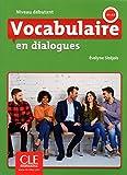 Vocabulaire en dialogues. Niveau Débutant. Livre avec CD. 2ème édition