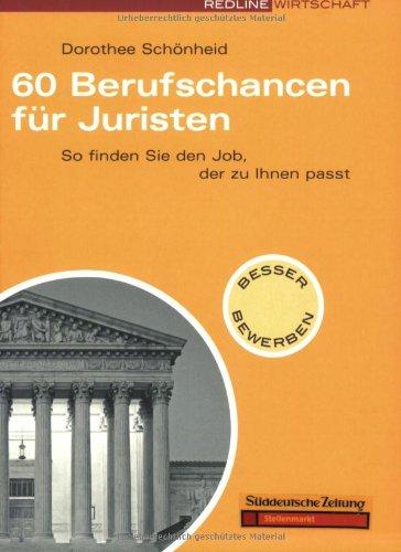 60 Berufschancen für Juristen. So finden Sie den Job, der zu Ihnen passt (Redline Wirtschaft bei ueberreuter)