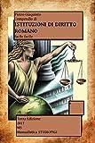 Compendio di ISTITUZIONI DI DIRITTO ROMANO (Italian Edition)