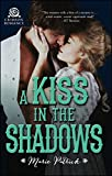 A Kiss in the Shadows (MacDermott Brothers Book 1)