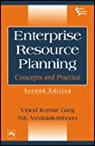 ENTERPRISE RESOURCE PLANNING: CONCEPTS AND PRACTICE, Second Edition