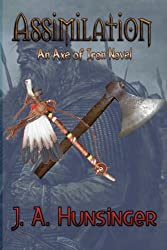 Assimilation: An Axe of Iron Novel (Volume 3)