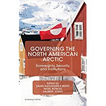 Governing the North American Arctic: Sovereignty, Security, and Institutions