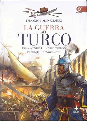 Guerra Del Turco, La (Clio. Crónicas de la Historia): Amazon.es ...