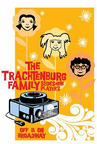 The Trachtenburg Family Slideshow Players: Off and on Broadway by Sarathan Records