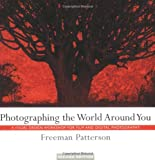 Photographing the World Around You, Freeman Patterson and Freeman Pat, 1552636127