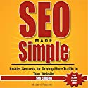 SEO Made Simple, 5th Edition: Insider Secrets for Driving More Traffic to Your Website, Volume 5 Audiobook by Mr. Michael H Fleischner Narrated by Kevin Kollins