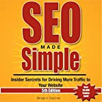 SEO Made Simple, 5th Edition: Insider Secrets for Driving More Traffic to Your Website, Volume 5 | Mr. Michael H Fleischner
