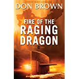 Fire of the Raging Dragon (Pacific Rim Series Book 2) ~ Don Brown
