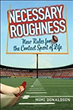 Necessary Roughness:: New Rules for the Contact Sport of Life