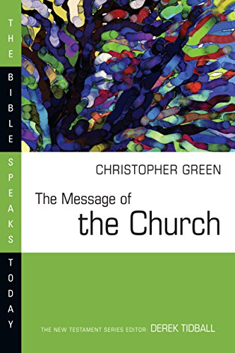 The Message of the Church (The Bible Speaks Today  Bible Themes Series) by [Green, Christopher]