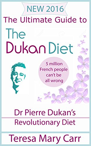 The Ultimate Guide to the Dukan Diet: Dr Pierre Dukan's Revolutionary Diet (Duken Diet - Permenant Weight Loss Book 1) (World's Best Refrigerator Company)