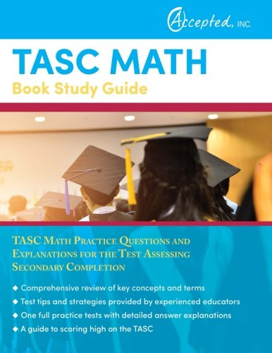 TASC Math Book Study Guide: TASC Math Practice Questions And Explanations For The Test Assessing Secondary Completion
