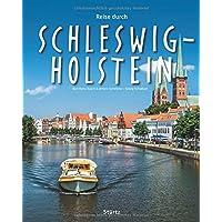 Reise durch Schleswig-Holstein: Ein Bildband mit über 215 Bildern auf 140 Seiten - STÜRTZ Verlag