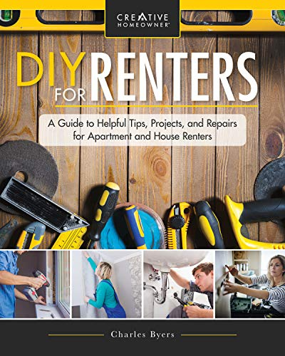 DIY for Renters Don't Call the Landlord: A Renter's Guide to Repairs and Personalizations that Won't Break Your Lease (Creative Homeowner) Step-by-Step Instructions for Upgrades and Safe Removal (Kitchen Sink Won T Drain Garbage Disposal)