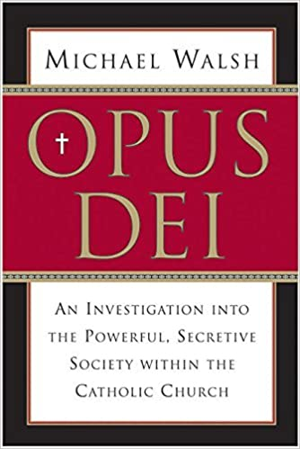 Book Opus Dei: An Investigation into the Powerful Secretive Society within the Catholic Church by Michael Walsh (2004-05-11)