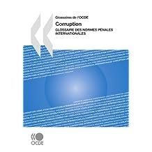 Glossaires de L'Ocde Corruption: Glossaire Des Normes Penales Internationales