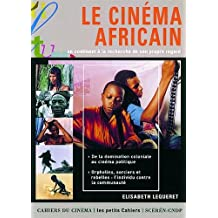 Cinéma africain (Le): Un continent à la recherche de son propre regard