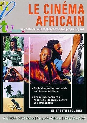Amazon Fr Le Cinema Africain Un Continent A La Recherche