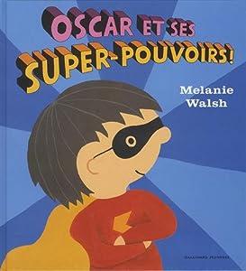 """Afficher """"Oscar et ses super-pouvoirs !"""""""