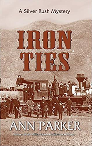 Iron Ties (Silver Rush Mysteries) by Ann Parker (2009-07-01)