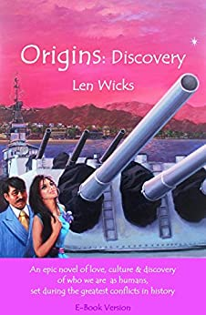 Origins: Discovery: A Story of Human Courage and Our Beginnings by [Wicks, Len]
