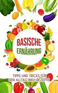 Basisch Kochen – Das Säure-Basen-Kochbuch: Die besten basischen ...