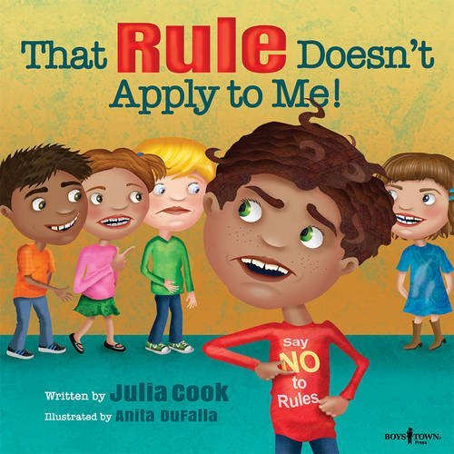 That Rule Doesn't Apply to Me! (Responsible Me!) from Boys Town Press