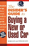 The Insiders Guide to Buying a New or Used Car
