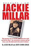 Because I Am Jackie Millar, Jackie Millar and Judith Gwinn Adrian, 0979721806