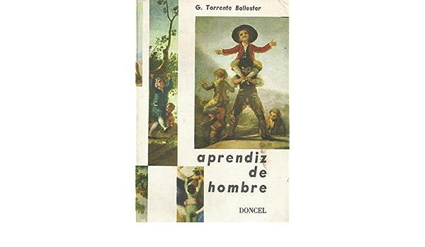 APRENDIZ DE HOMBRE: Amazon.es: Gonzalo TORRENTE BALLESTER ...