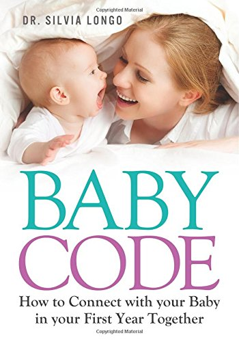 Baby Code: How to Connect with Your Baby in Your First Year Together PDF
