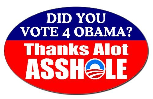 Vote obama thanks asshole