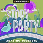 Story Party: Amazing Journeys | Beatrice Bowles,Bill Gordh,Diane Ferlatte,Samantha Land