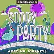Story Party: Amazing Journeys   Beatrice Bowles, Bill Gordh, Diane Ferlatte, Samantha Land