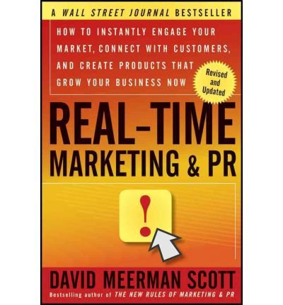 [(Real-Time Marketing and PR: How to Instantly Engage Your Market, Connect with Customers, and Create Products That Grow Your Business Now )] [Author: David Meerman Scott] [Jan-2012] ebook