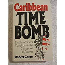 Caribbean Time Bomb: The United States' Complicity in the Corruption of Antigua