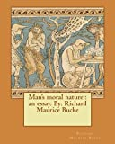 Man's moral nature : an essay. By: Richard Maurice Bucke