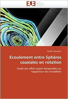 Book Ecoulement entre Sphères coaxiales en rotation: Etude des effets spatio-temporelles sur l'apparition des instabilités (Omn.Univ.Europ.)