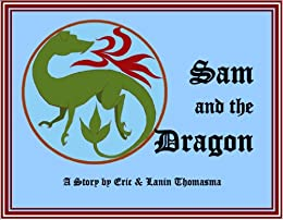 Sam And The Dragon by [Thomasma, Eric B.]