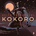 Kokoro Audiobook by Keith Yatsuhashi Narrated by Laurence Bouvard