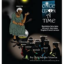 African tales, Bamiléké fairy tales, English-French version: Contes africains, contes bamilekes, Anglais-Francais