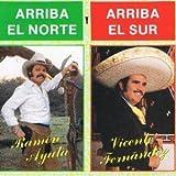 Arriba El Norte Y Arriba El Sur by Fernandez, Vicente, Ayala Jr, Ramon (1991) Audio CD