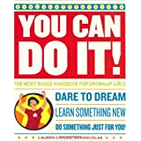 You Can Do It!: The Merit Badge Handbook for Grown-Up Girls